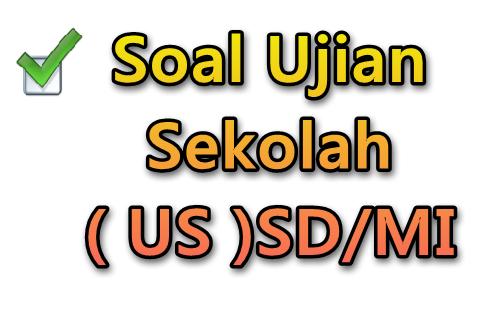 Download Kumpulan Soal Ujian Sekolah Sd Mi Soal Revisi