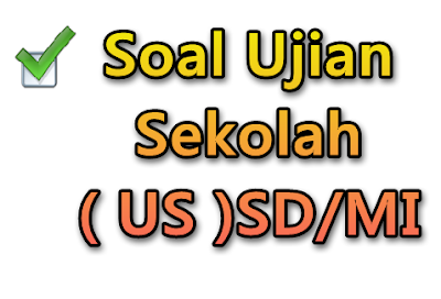 Download Kumpulan Soal Ujian Sekolah SD/MI