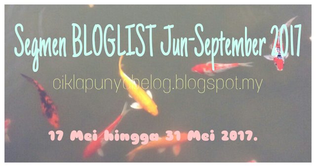 http://ciklapunyabelog.blogspot.my/2017/05/segmen-bloglist-jun-september-2017.html