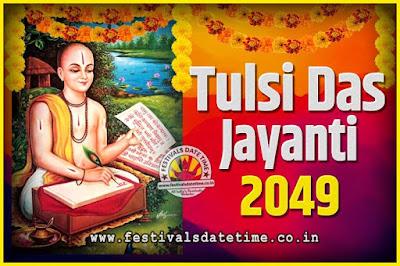 2049 Tulsidas Jayanti Date and Time, 2049 Tulsidas Jayanti  Calendar