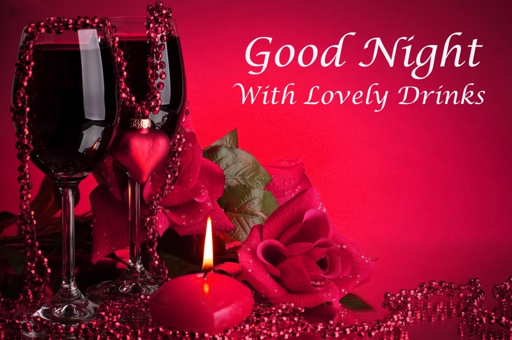 Romantic Good Night Picture with Lovely Drinks
