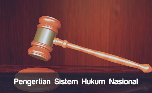 Pengertian Sistem Hukum Nasional
