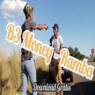 B3 Money - Ramba [DOWNLOAD MP3]