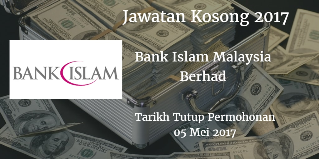 Jawatan Kosong Bank Islam Malaysia Berhad 05 Mei 2017