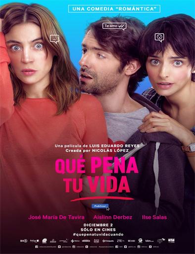 Ver Que pena tu vida (2016) Online