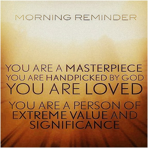 Reminder : You Are A Masterpiece You Are Handpicked By God