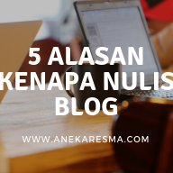 Day 1: 5 Alasan Kenapa Menulis Blog