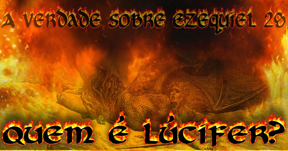 a origem de lucifer Ezequiel 28