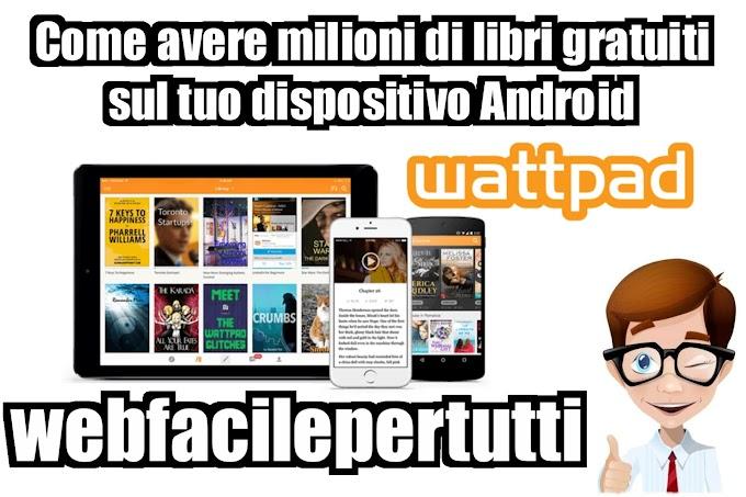 Wattpad | Applicazione Che Permette Di Avere Oltre 10 Milioni Di Libri GRATIS Sul Tuo Dispositivo