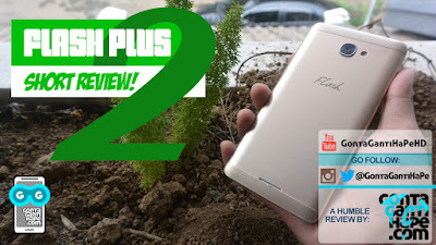 Flash Plus 2 - Review GontaGantiHape.com Indonesia