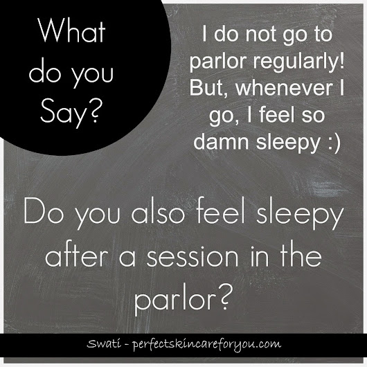 Perfect Skin Care for you: #WhatdoyouSay Vol. 2 - Session in the Parlor?