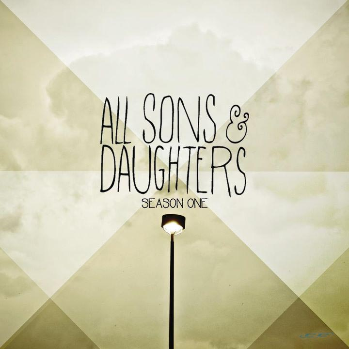 All Sons and Daughters - Season One 2012 English Christian Album MP3