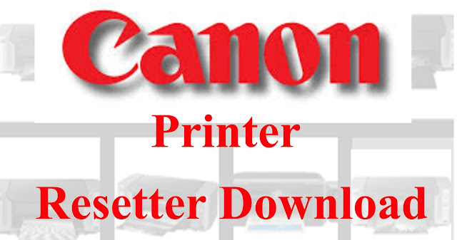 Reset Canon Pixma Printer Service Tool Problem Solved Fixed Free Download Resetter ( iP2770, MP287 MP287 printers)
