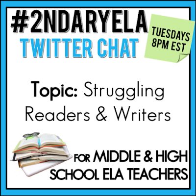 Join secondary English Language Arts teachers Tuesday evenings at 8 pm EST on Twitter. This week's chat will be about struggling readers and writers.