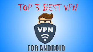 Top 3 VPN for Android
