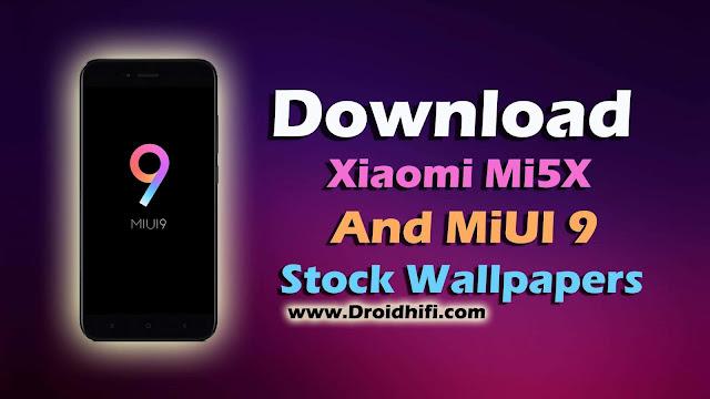 Download Xiaomi Mi5X and MiUI 9 Stock Wallpapers