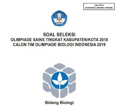 Soal Dan Kunci Jawaban Seleksi Olimpiade Sains Tingkat Kabupaten Kota 2018 Calon Tim Olimpiade Biologi Indonesia 2019 Guru Jumi