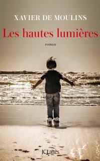 Les hautes lumières - Xavier de Moulins