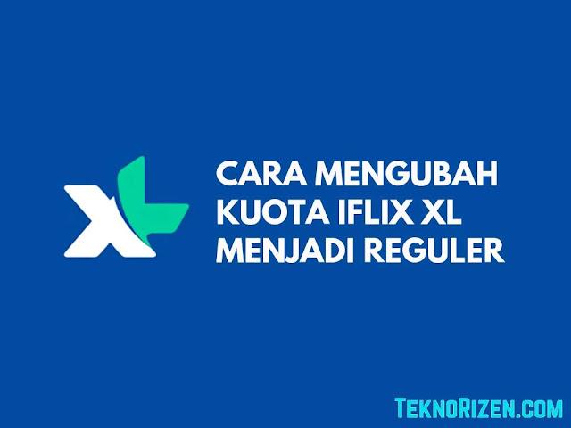 Cara Mengubah Kuota Malam / Iflix XL Jadi Kuota Reguler 24 Jam