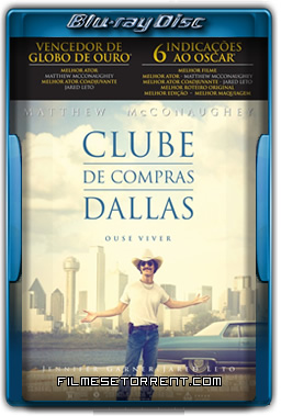 Clube de Compras Dallas Torrent 2013 720p e 1080p BluRay Dublado