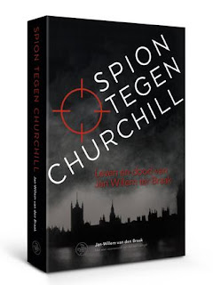 Spion tegen Churchill by Jan Willem van den Braak (to be published 2017)