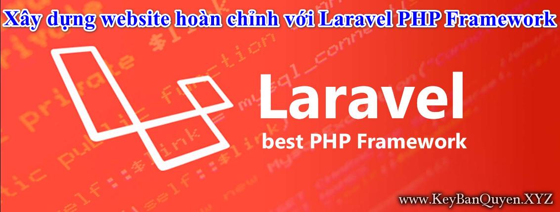 52 Video hướng dẫn Xây dựng website hoàn chỉnh với Laravel PHP Framework