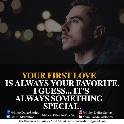 YOUR FIRST LOVE IS ALWAYS YOUR FAVORITE, I GUESS... IT'S ALWAYS SOMETHING SPECIAL.