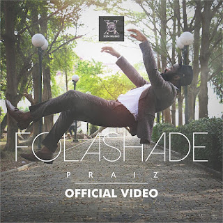 "VIDEO: Praiz - ""Folashade"""