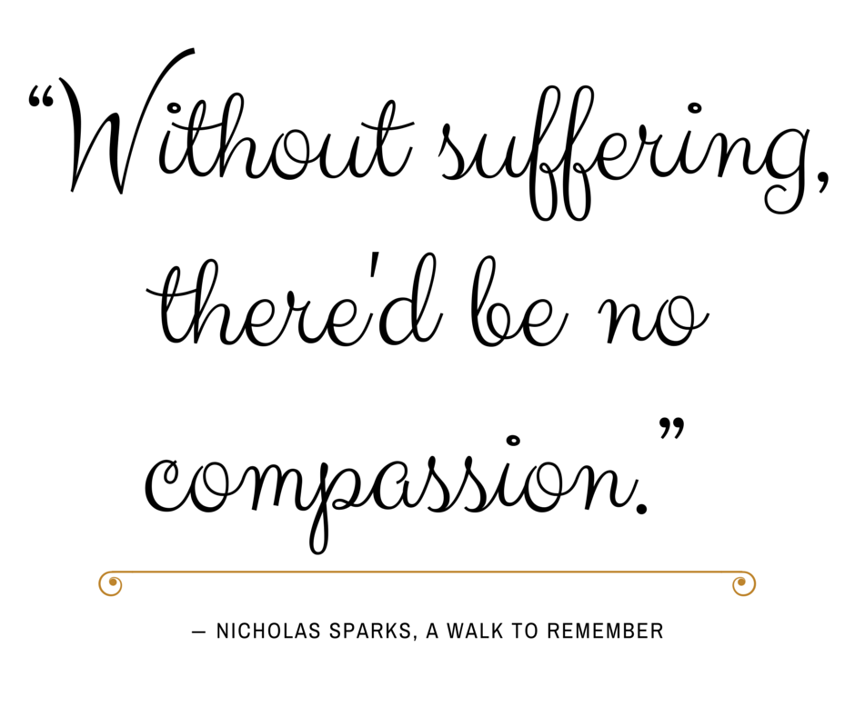 Without suffering... Nicholas Sparks, A Walk to Remember