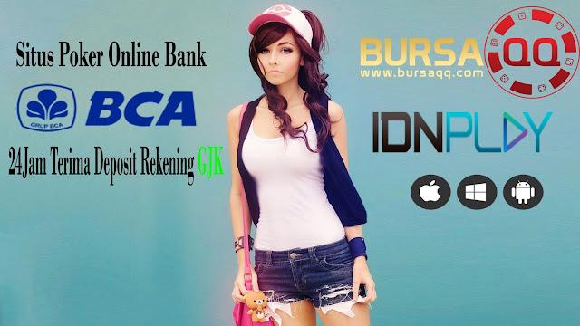 Situs Poker Online Bank Bca 24 Jam Terima Deposit Rekening GJK
