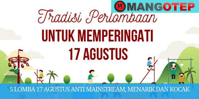 5 Lomba 17 Agustus Anti Mainstream, Menarik dan Kocak