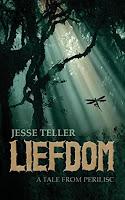 Liefdom: A Tale from Perilisc by Jesse Teller