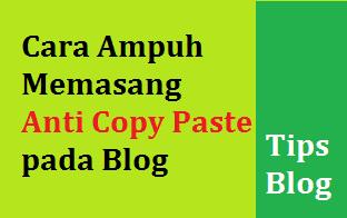 Cara Ampuh Memasang Anti Copy Paste pada Blog