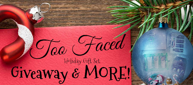 Too Faced Holiday Gift Set Giveaway And More by barbies beauty bits