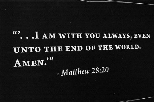 I Am With You Always Until The End Of The World Amen Mt 2820