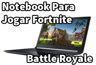 notebook que roda fortnite battle royale