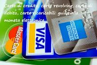 Come funziona la moneta elettronica? Carte di debito, revolving, ricaricabili e carte di credito