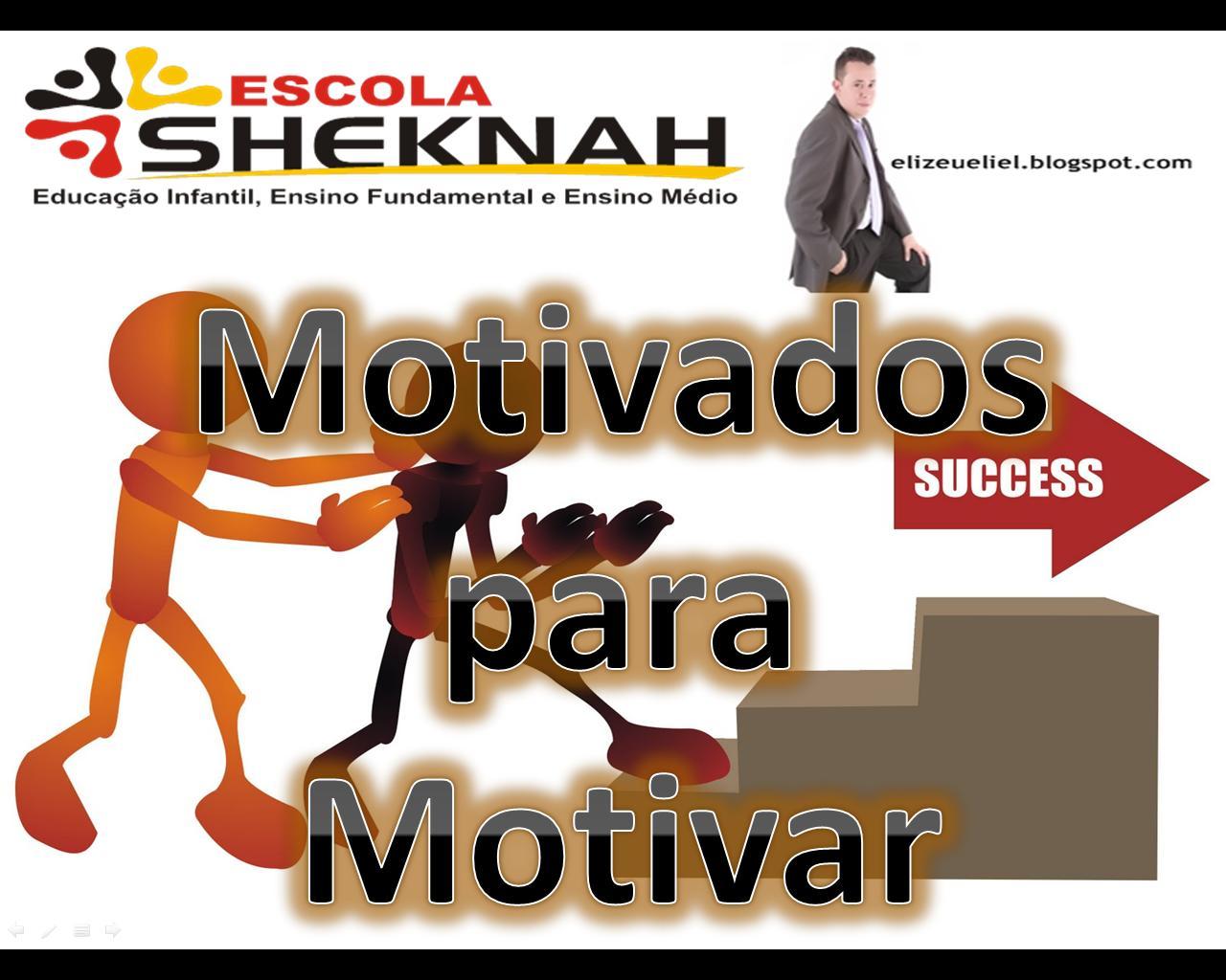 Elizeu Eliel Motivados Para Motivar Slides Da Palestra