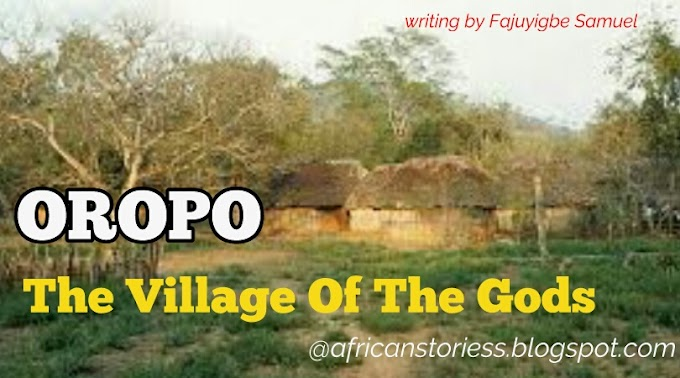 [Story] OROPO; The Village Of The Gods – The End (Episode 6)