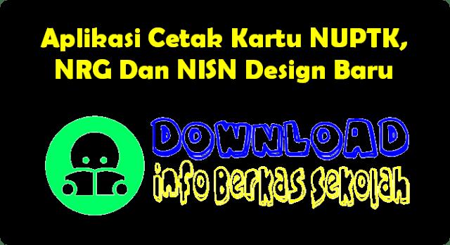 Aplikasi Cetak Kartu NUPTK, NRG Dan NISN Design Baru