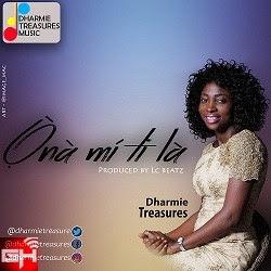 Music: Ọ̀nà Mí Ti Là – Dharmie Treasure
