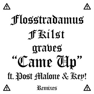 Flosstradamus, FKi1st & graves - Came Up (Ft. Post Malone & Key!) (Remixes) (EP) (2017) - Album Download, Itunes Cover, Official Cover, Album CD Cover Art, Tracklist