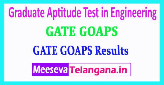 GATE GOAPS Results Graduate Aptitude Test in Engineering Results 2018 Download