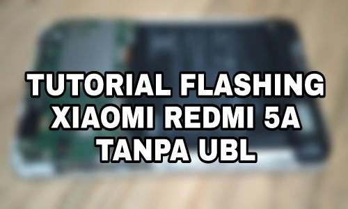 Cara Flash Xiaomi Redmi 5A Tanpa Unlock Bootloader
