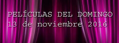 Detalle de las películas del domingo 13 de noviembre en television