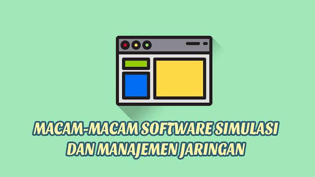 Macam-Macam Software Simulasi dan Manajemen Jaringan