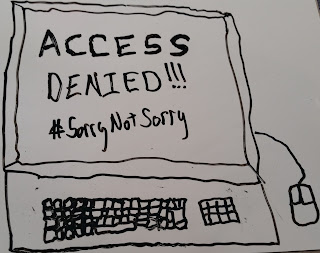 "A drawing of a computer with the screen reading, ""Access Denied; #SorryNotSorry"""