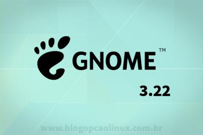 GNOME 3.22 foi lançado oficialmente!