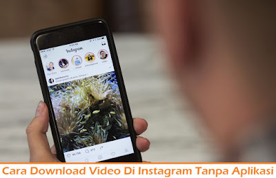 Cara Download Video Di Instagram Tanpa Aplikasi (Termudah.com)