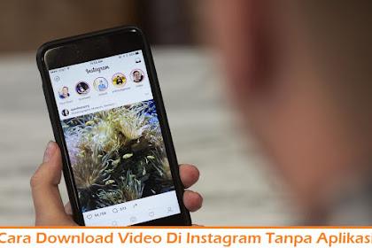 Cara Download Video Di Instagram Tanpa Aplikasi dengan Mudah